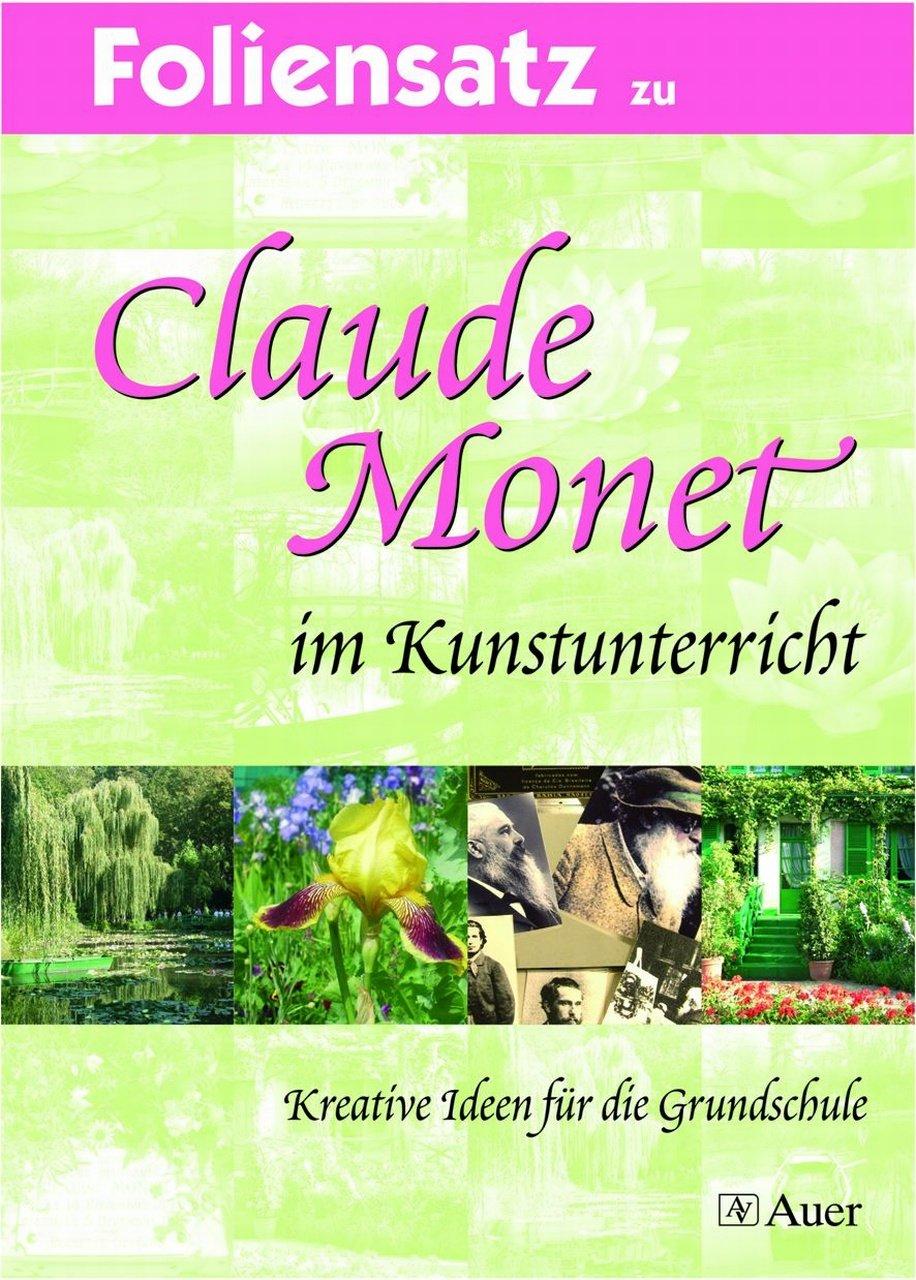 Claude Monet im Kunstunterricht - Kreative Ideen für die