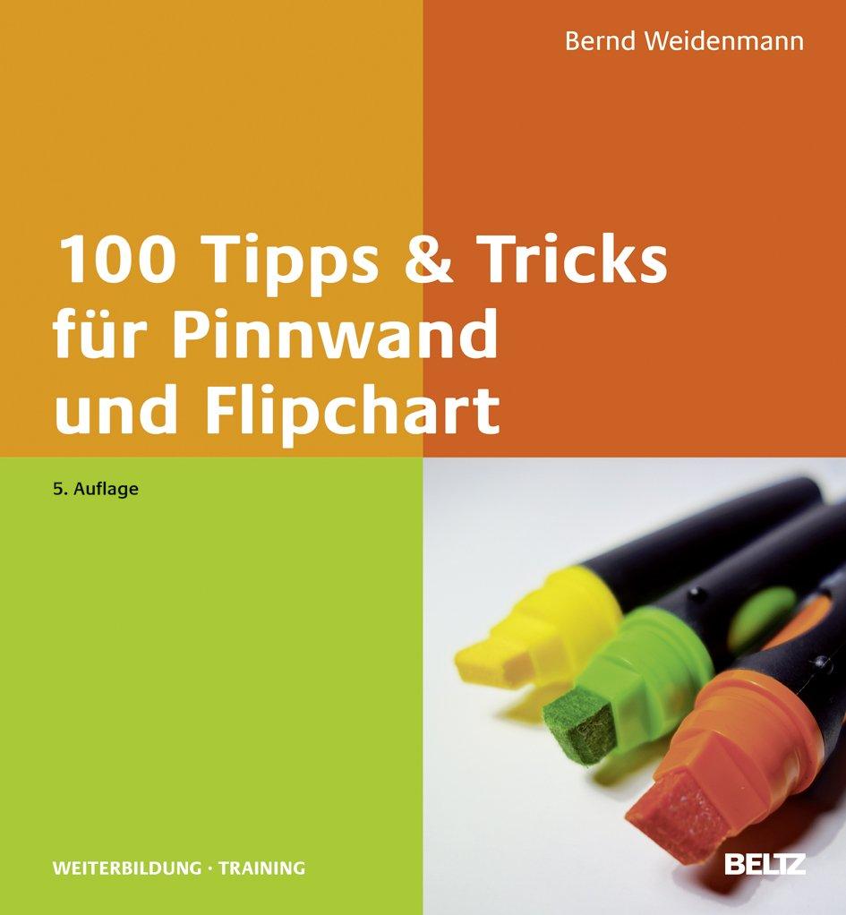 weidenmann bernd 100 tipps tricks f r pinnwand und flipchart b cher gebraucht. Black Bedroom Furniture Sets. Home Design Ideas