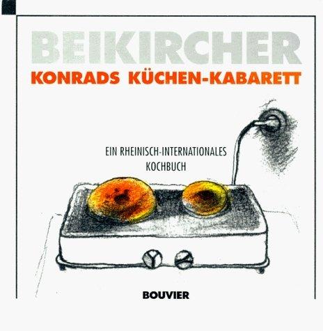 Superb U201eKonrads Küchen Kabarett Ein Rheinisch Internationales Kochbuchu201c U2013 Bücher  Gebraucht, Antiquarisch U0026 Neu Kaufen