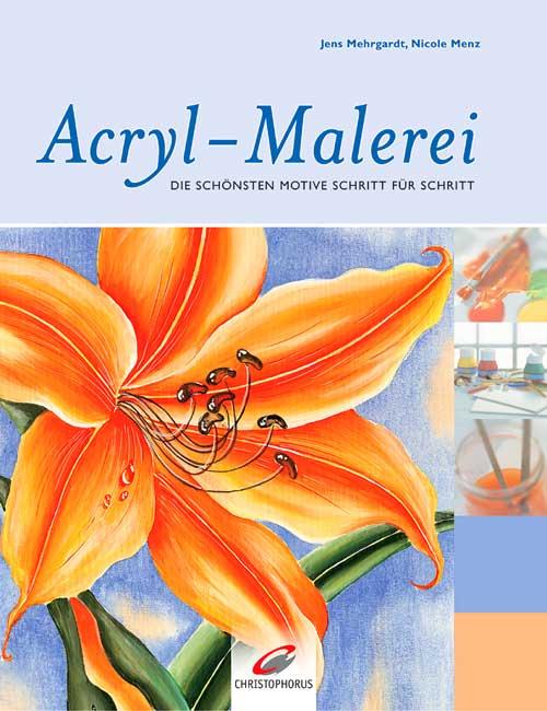 acryl malerei die sch nsten motive schritt f r schritt. Black Bedroom Furniture Sets. Home Design Ideas