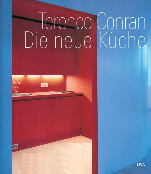 conran terence die neue k che b cher gebraucht. Black Bedroom Furniture Sets. Home Design Ideas
