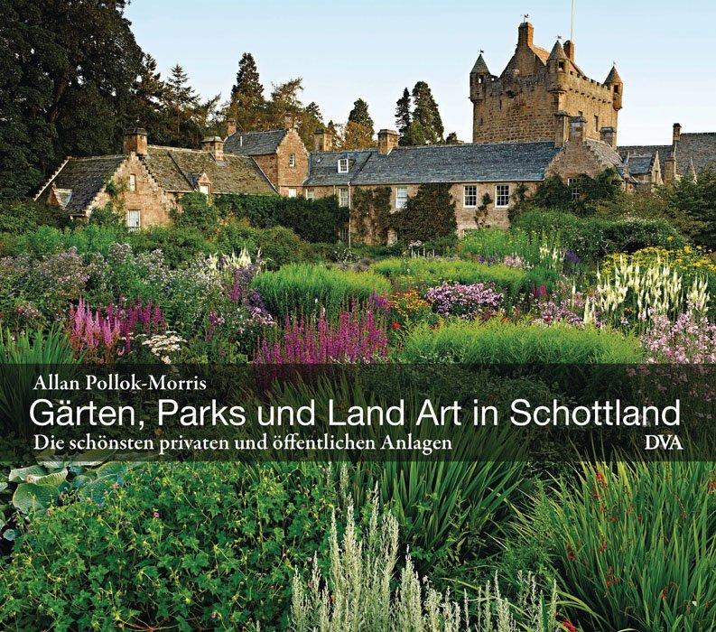 Gärten, Parks und Land Art in Schottland - Die schönsten privaten und  öffentlichen Anlagen