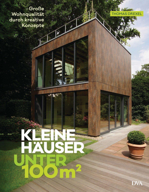 Kleine Häuser unter 100 Quadratmeter - Große Wohnqualität durch ...