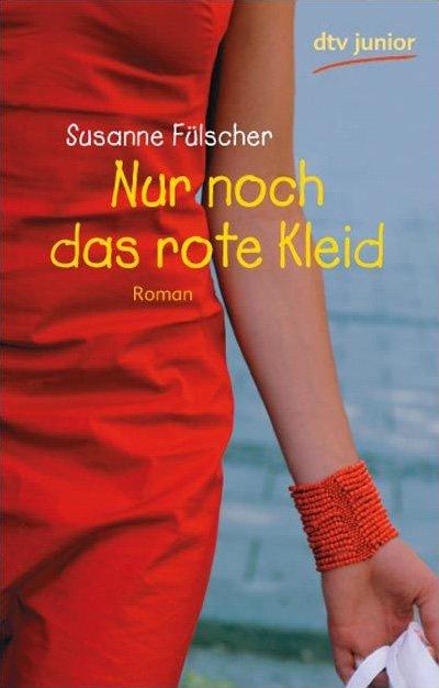 """648c6b93f649 """"Susanne Fülscher, Nur noch das rote Kleid"""" – Bücher gebraucht,  antiquarisch   neu kaufen"""