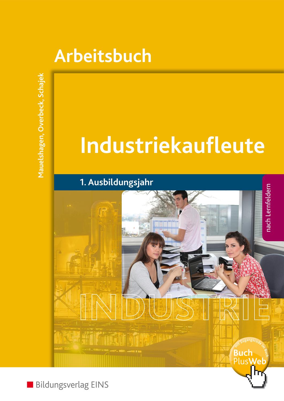 """ISBN 9783427572022 """"Industriekaufleute / Industriekaufleute - Ausgabe nach  Ausbildungsjahren und Lernfeldern - Ausgabe nach Ausbildungsjahren und ..."""