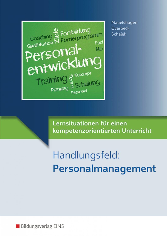 """""""Lernsituationen für einen kompetenzorientierten Unterricht Handlungsfeld  Personalmanagement"""" – Bücher gebraucht, antiquarisch & neu kaufen"""