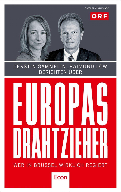 Europas Drahtzieher: Wer in Brüssel wirklich regiert - Österreich ...
