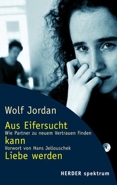 aus eifersucht kann liebe werden wolf jordan buch gebraucht kaufen a01jl7yt01zzo. Black Bedroom Furniture Sets. Home Design Ideas