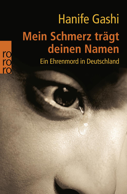 """Mein Schmerz trägt deinen Namen - Ein Ehrenmord in Deutschland"""" (Hanife  Gashi) – Buch gebraucht kaufen – A02gohMx01ZZX"""