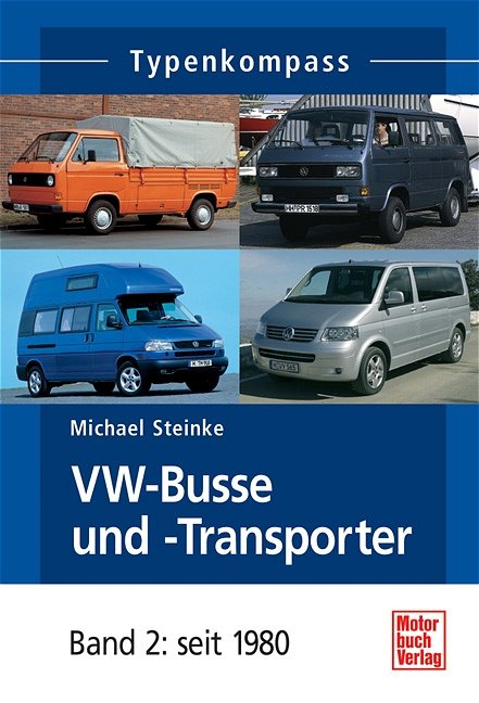 typenkompass vw bus transporter michael steinke buch. Black Bedroom Furniture Sets. Home Design Ideas