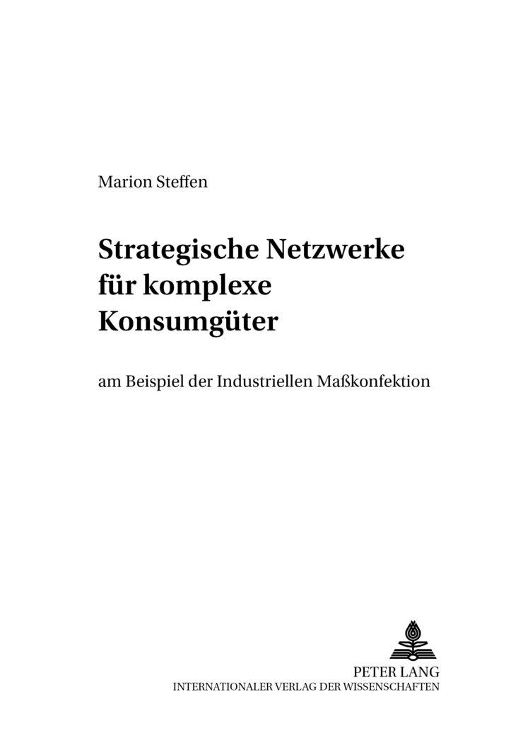 isbn 3631378718 strategische netzwerke fr komplexe konsumgter am beispiel der industriellen makonfektion am beispiel der industriellen makonfektion - Konsumguter Beispiele