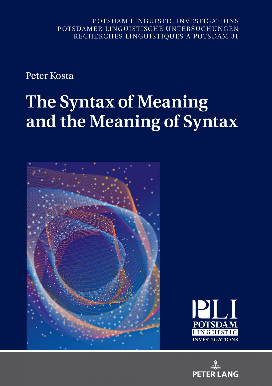 The Syntax of Meaning and the Meaning of Syntax   Minimal Computations and  Maximal Derivations in a Label /Phase Driven Generative Grammar of Radical  ...