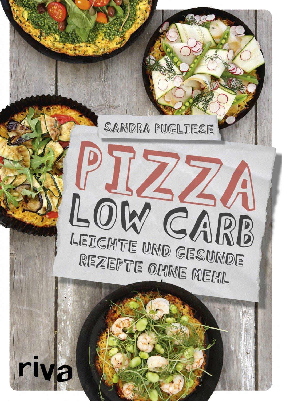 low carb vegetarisch die gesunde alternative mit genialen lchfrezepten fr pizza pasta brot und co
