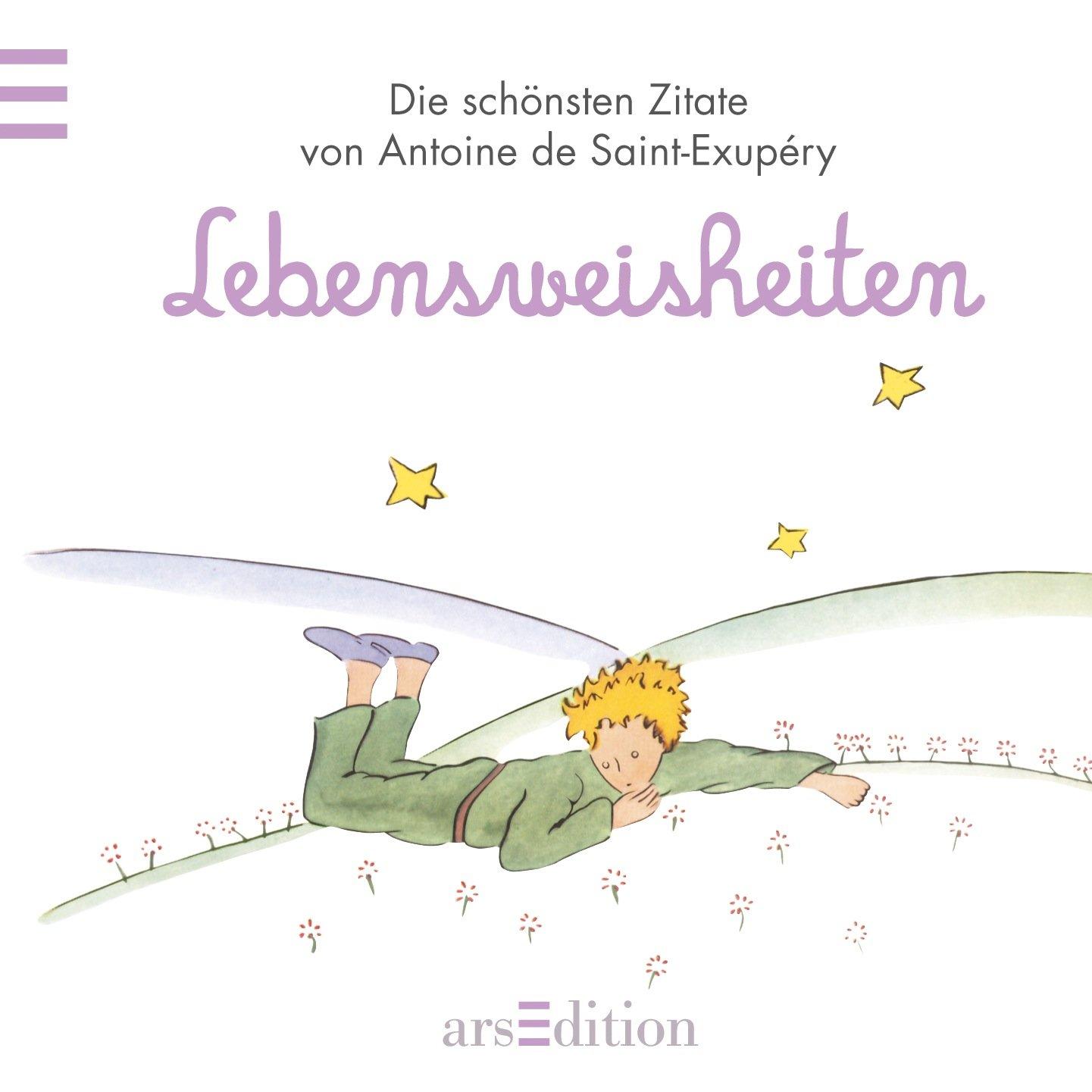 """""""Lebensweisheiten - Der Kleine Prinz - Die schönsten ..."""