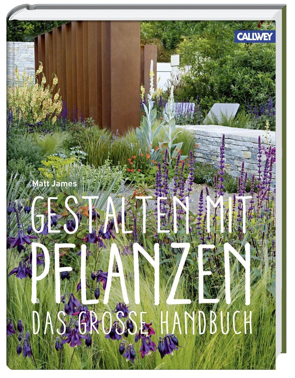 gestalten mit pflanzen das gro e handbuch hardcover. Black Bedroom Furniture Sets. Home Design Ideas