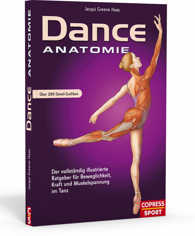 Dance Anatomie - Illustrierter Ratgeber für Beweglichkeit, Kraft ...