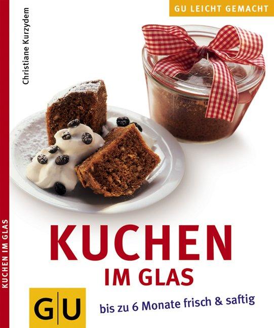 Kuchen Im Glas Christiane Kurzydem Buch Gebraucht Kaufen