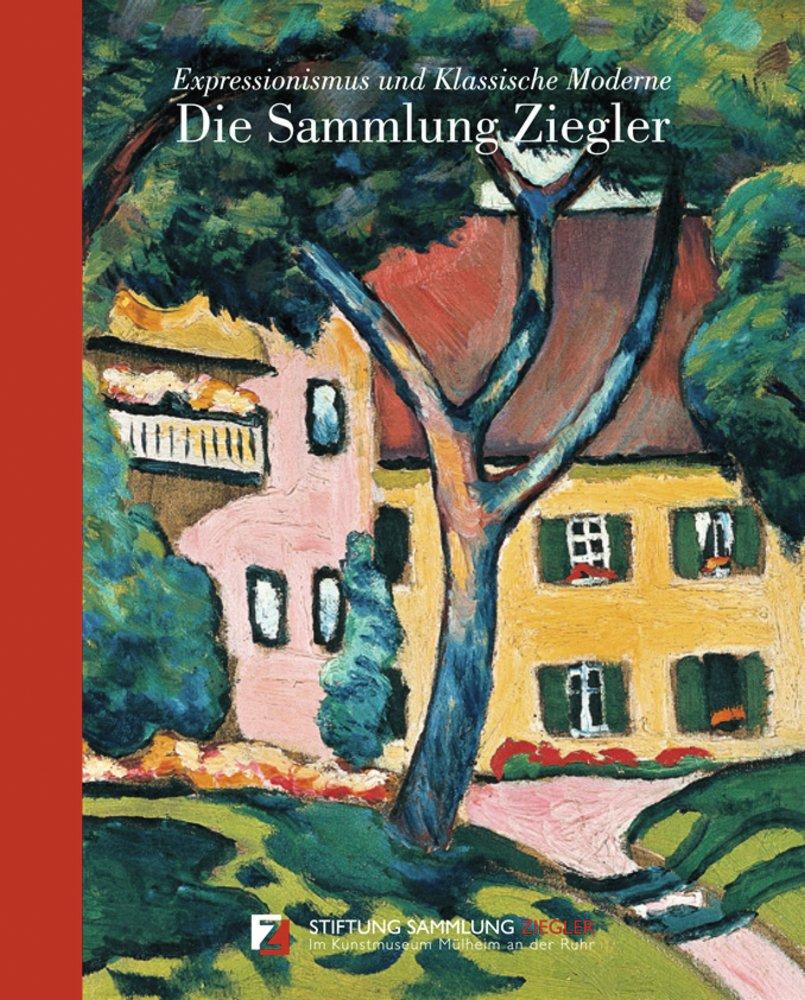 Gebrauchtes Buch U0026ndash; Kuhlemann, Michael U0026ndash; Die Sammlung Ziegler    Expressionismus Und Klassische