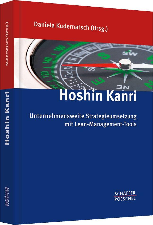 Hoshin Kanri - Unternehmensweite Strategieumsetzung mit Lean ...