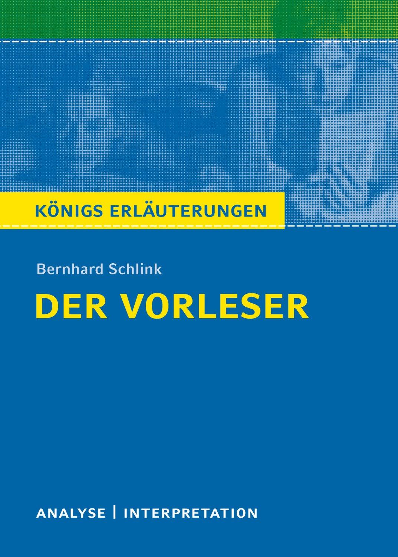 Textanalyse Und Interpretation Zu Bernhard Schlink Der Vorleser