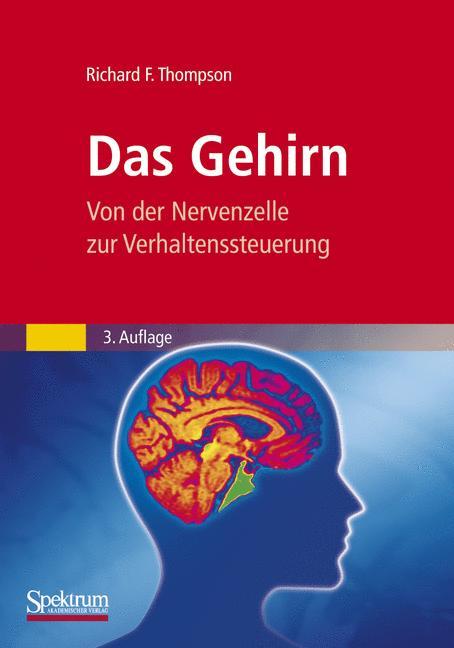 Thompson Richard, Das Gehirn - Von der Nervenzelle zur ...