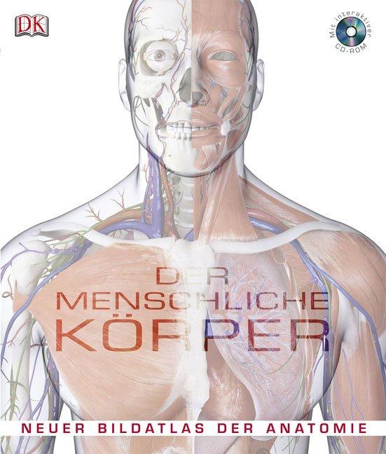 """Der menschliche Körper - Neuer Bildatlas der Anatomie"""" (Steve Parker ..."""