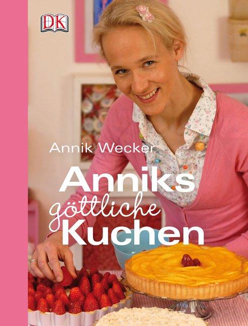 Anniks Gottliche Kuchen Bucher Gebraucht Antiquarisch Neu Kaufen