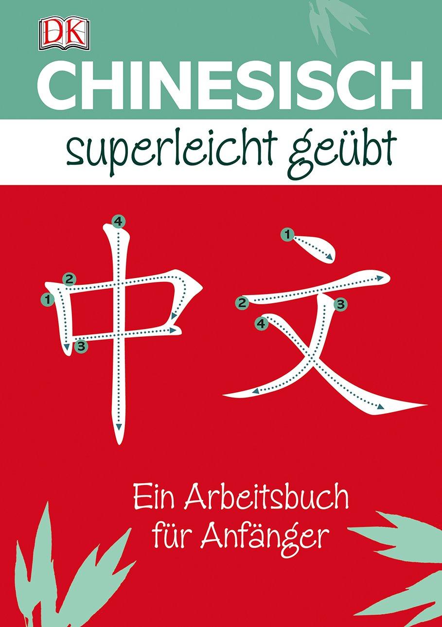 """Chinesisch Superleicht geübt - Ein Arbeitsbuch für Anfänger"""" (Elinor ..."""