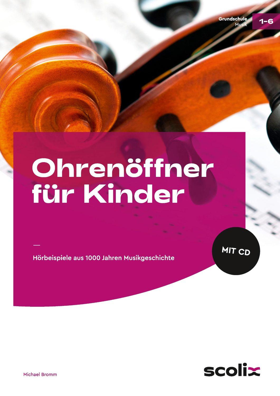 Ohrenöffner für Kinder - Hörbeispiele aus 1000 Jahren ...