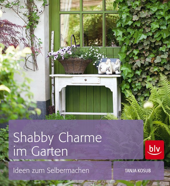 shabby charme im garten ideen zum selbermachen fotos v. Black Bedroom Furniture Sets. Home Design Ideas