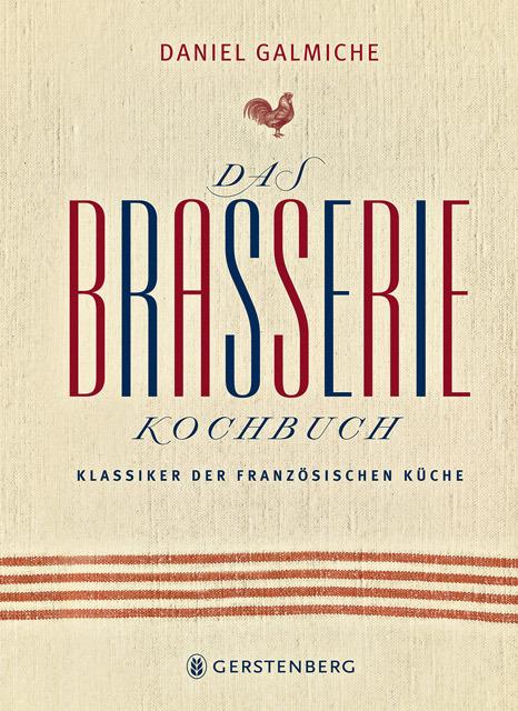 Das brasserie kochbuch klassiker der franz sischen for Die klassiker der kuche 3