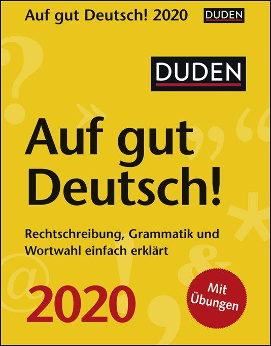 Duden Auf Gut Deutsch Kalender 2020 Rechtschreibung Grammatik Und Wortwahl Einfach Erklärt