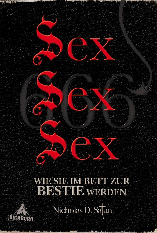 20   Sex Sex Sex   Wie Sie im Bett zur Bestie werden