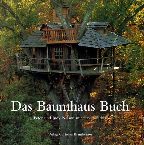 das baumhaus buch von peter nelson autor judy nelson david peter nelson judy nelson david. Black Bedroom Furniture Sets. Home Design Ideas