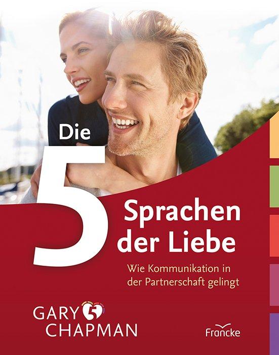 """""""Chapman Gary, Die 5 Sprachen der Liebe - Wie"""