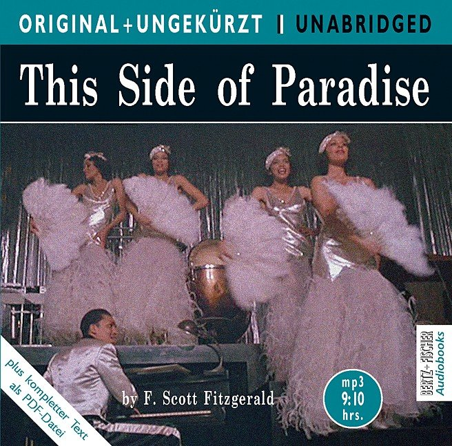 "an analysis of this side of paradise a novel by f scott fitzgerald This side of paradise writing in 1938 about the subject matter of his first novel, fitzgerald alludes to its origins in his experience: ""in 'this side."