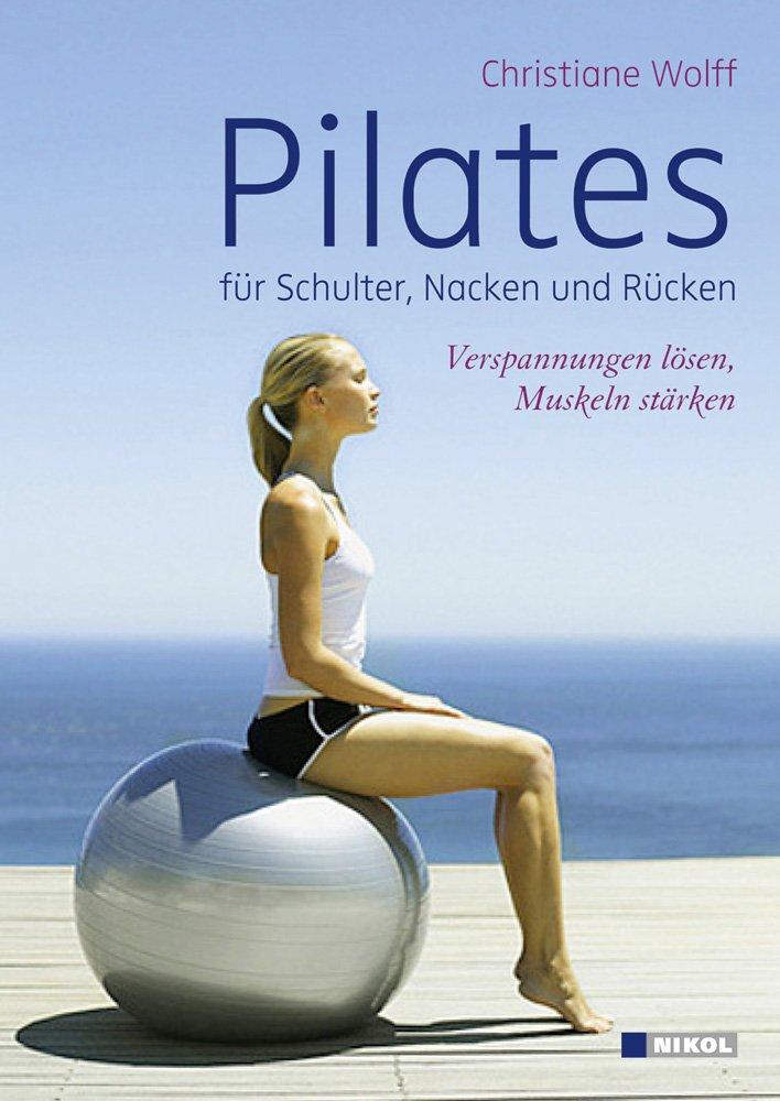 Wolff Christiane, Pilates für Schulter Nacken und Rücken ...