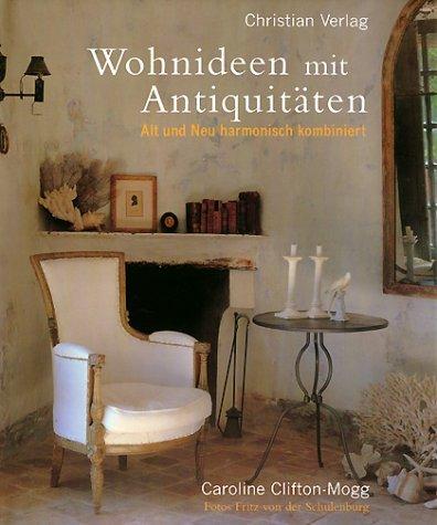 Wohnideen mit Antiquitäten Alt und Neu harmonisch kombiniert Fotos ...