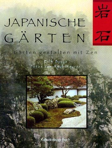 japanische g rten g rten gestalten mit zen erik borja. Black Bedroom Furniture Sets. Home Design Ideas