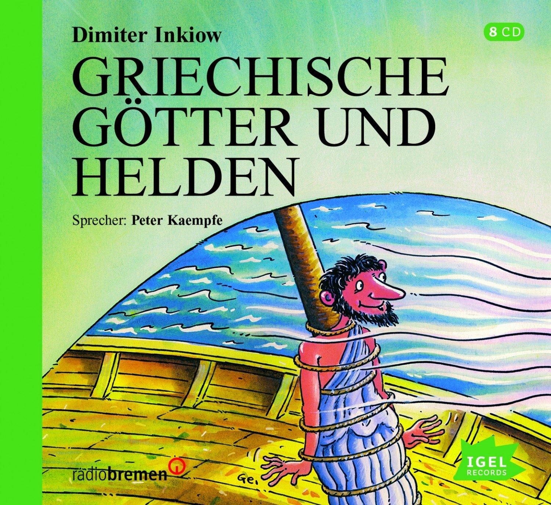 Griechische Götter Und Helden Audiobook Audio Cd Von Dimiter Inkiow Autor Wilfried Gebhard Illustrator Peter Kaempfe Sprecher Die