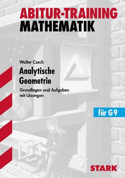 isbn 9783894493592 abitur training mathematik analytische geometrie f r g9 grundlagen und. Black Bedroom Furniture Sets. Home Design Ideas