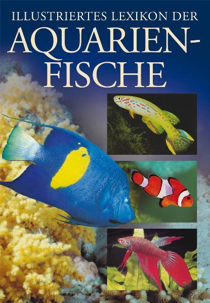 isbn 3895551082 illustriertes lexikon der aquarienfische
