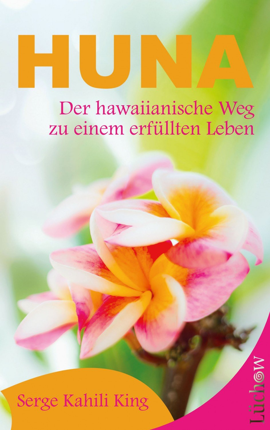 isbn 9783899014822 huna der hawaiianische weg zu einem erf llten leben neu gebraucht kaufen. Black Bedroom Furniture Sets. Home Design Ideas
