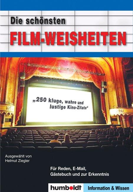 Die Schönsten Film Weisheiten 250 Kluge Wahre Und Lustige Kino Zitate Für Reden E Mail Gästebuch Und Zur Erkenntnis