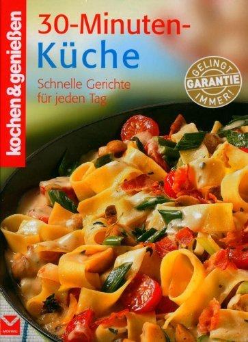 30-Minuten-Küche - Schnelle Gerichte für jeden Tag
