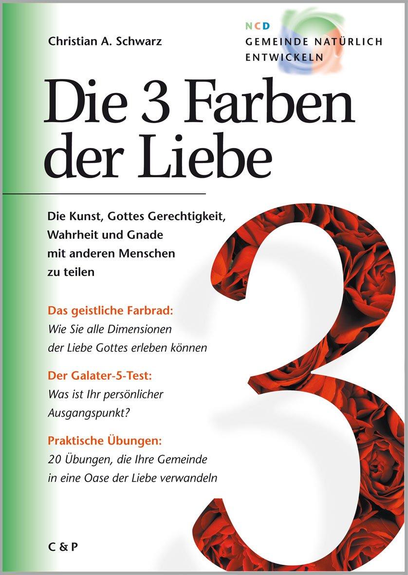 Die 3 Farben der Liebe - Die Kunst, Gottes Gerechtigkeit, Wahrheit ...