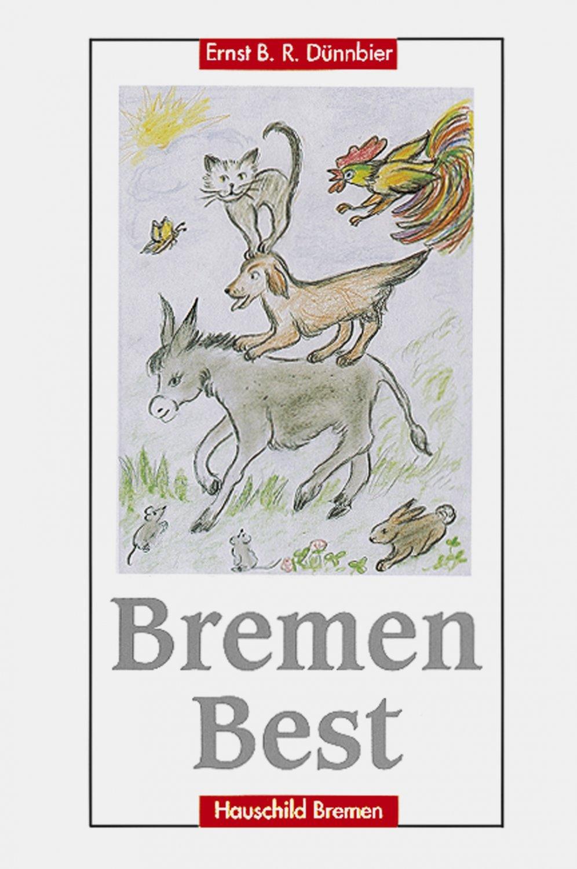 gebrauchtes Buch – Bremen Best: Bremen: liebenswert, lobenswert,  lebenswert [Jan