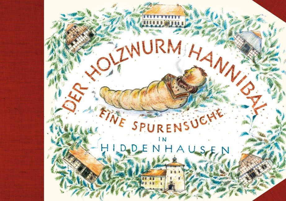 Der Holzwurm Hannibal Eine Spurensuche In Hiddenhausen Consbruch