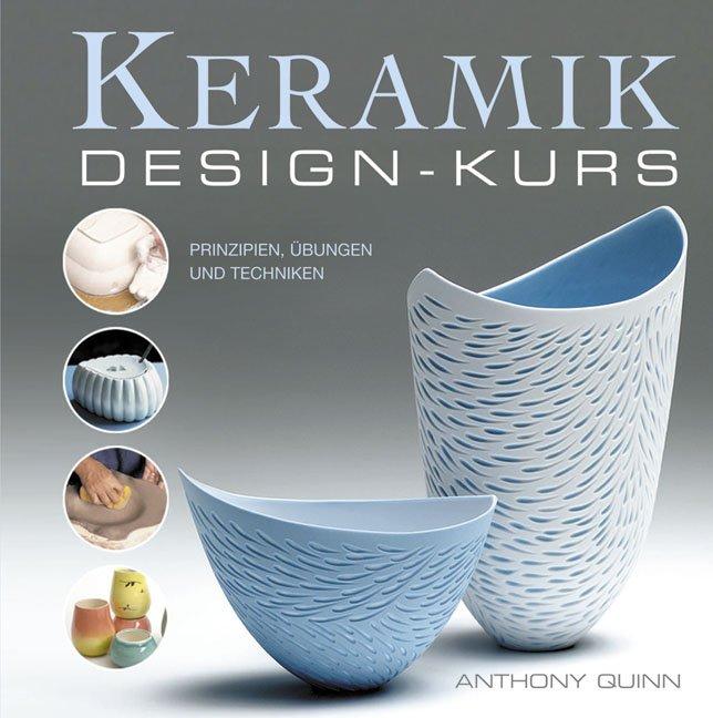 anthony quinn keramik design kurs prinzipien bungen und techniken b cher gebraucht. Black Bedroom Furniture Sets. Home Design Ideas