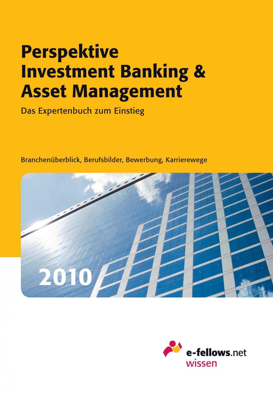 Perspektive Investment Banking Asset Management Das Expertenbuch